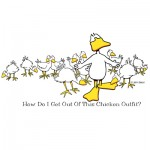 How Do I get Out Of This Chicken Outfit by John Baron humorous retirement workplace gift idea.