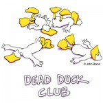 Dead Duck Club by John Baron humorous duck hunter gift idea. The ducks are laying down.