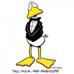 The Tall Duck And Handsome by John Baron humorous gift ideas for tall and handsome folks.
