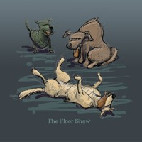 The Floor Show by John Baron is an illustration of one dog showing off for his two friends by laying out on the floor. Image is sold on gift items for dog lovers, groomers, trainers and veterinarians.