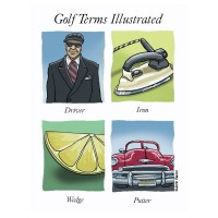 Golf Terms Illustrated 2 golf cartoon artwork by John Baron puns driver iron wedge and putter with car driver clothes iron lime wedge and putt putt car