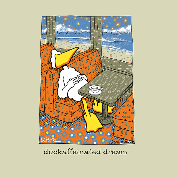 Artwork by john baron depicts a duck dreaming. Apparently the decaff coffee did not keep him awake. The patterns and images on the surround elements portray the dream he is having. Dreams of bears, cowboys, horses, whales and more.